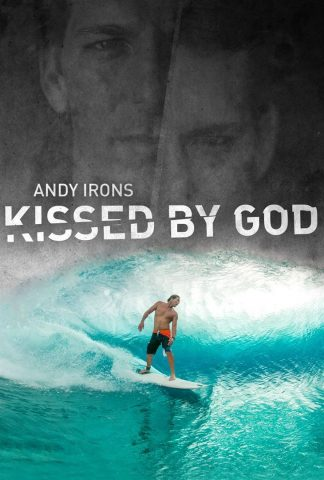 Andy Irons: Kissed by God - 2018 Filmposter
