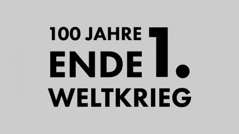 100 Jahre Ende 1. Weltkrieg