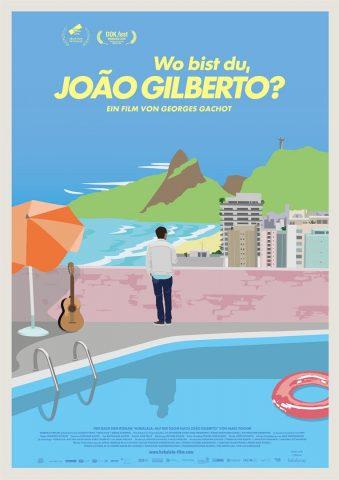 Wo bist du, João Gilberto? - 2018 Filmposter