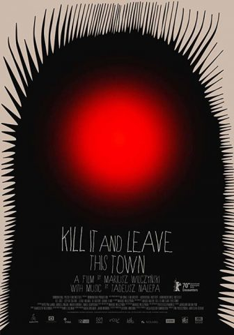 Kill it and leave this town - 2019 Filmposter